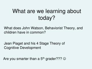 What are we learning about today?