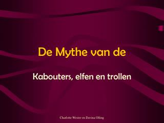 De Mythe van de