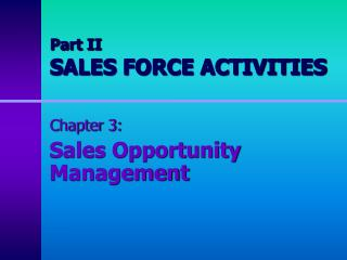 Part II SALES FORCE ACTIVITIES