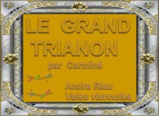 LE  GRAND    TRIANON           par  Carminé   Andre Rieu                 Valse viennoise