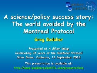 A science/policy success story: The world avoided by the Montreal  Protocol