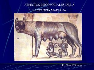ASPECTOS PSICOSOCIALES DE LA  LACTANCIA MATERNA