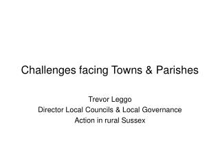 Challenges facing Towns & Parishes