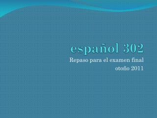 español 302