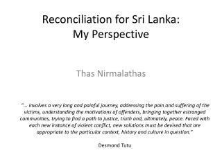 Reconciliation  for Sri  Lanka: My Perspective