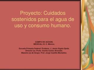 Proyecto: Cuidados sostenidos para el agua de uso y consumo humano.