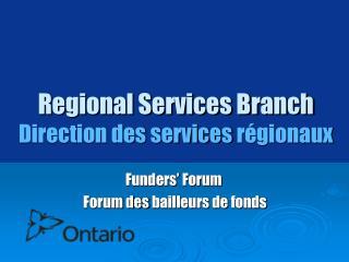 Regional Services Branch Direction des services  régionaux