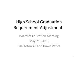 High School Graduation  Requirement Adjustments