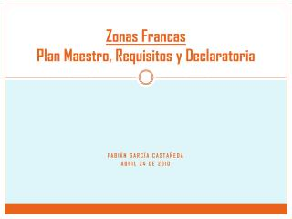 Zonas Francas Plan Maestro, Requisitos y Declaratoria