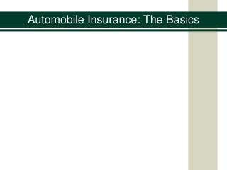 Automobile Insurance: The Basics