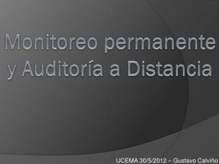 Monitoreo permanente y Auditor�a a Distancia