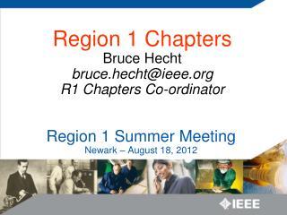 Region 1  Summer Meeting Newark – August 18,  2012
