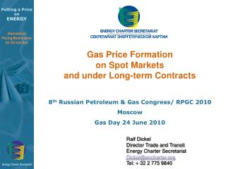 8 th  Russian Petroleum & Gas Congress/ RPGC 2010 Moscow  Gas Day 24 June 2010 					Ralf Dickel