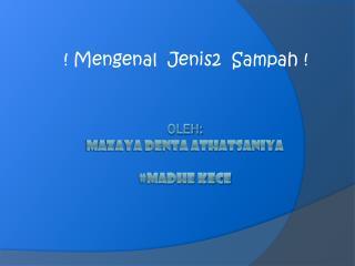 OLEH: MAZAYA DENTA ATHATSANIYA #MADHE KECE