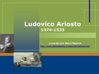 Ludovico Ariosto 1474-1533