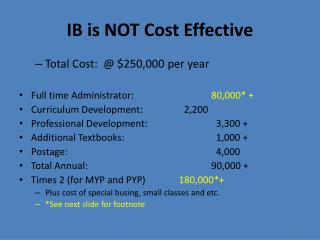 IB is NOT Cost Effective