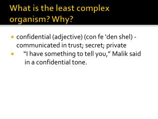 What is the least complex organism? Why?