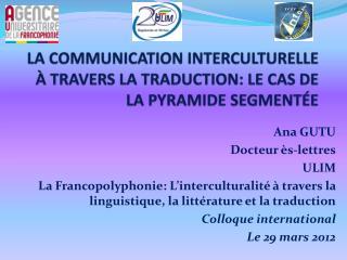 LA  COMMUNICATION INTERCULTURELLE À TRAVERS LA TRADUCTION: LE CAS DE LA PYRAMIDE SEGMENTÉE
