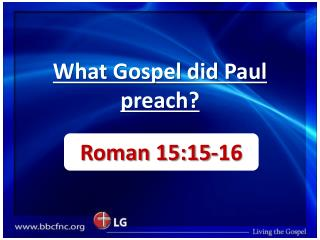 What Gospel did Paul preach?
