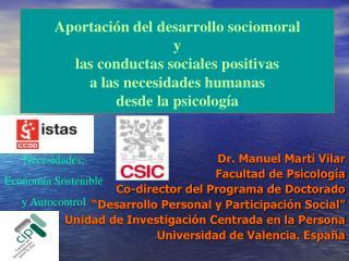 Dr. Manuel Martí Vilar Facultad de Psicología  Co-director del Programa de Doctorado