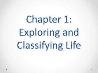 Chapter 1: Exploring and Classifying Life