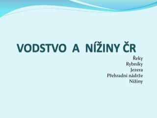 VODSTVO  A  NÍŽINY ČR
