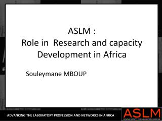 ASLM : Role in  Research and capacity Development in Africa