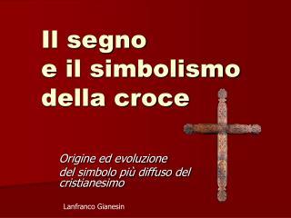 Il segno e il simbolismo della croce