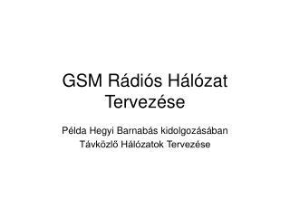 GSM Rádiós Hálózat Tervezése