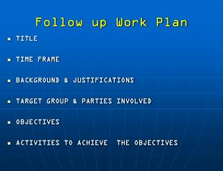 Follow up Work Plan
