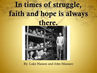In times of struggle, faith and hope is always there.