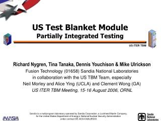 US Test Blanket Module Partially Integrated Testing