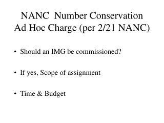 NANC  Number Conservation Ad Hoc Charge (per 2/21 NANC)