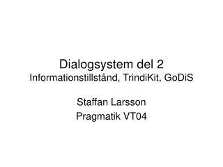 Dialogsystem del 2 Informationstillstånd, TrindiKit, GoDiS