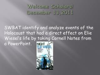 Welcome Scholars! December 13,2011