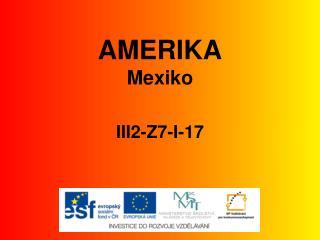 AMERIKA Mexiko III2-Z7-I-17