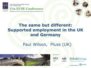 The same but different: Supported employment in the UK  and Germany