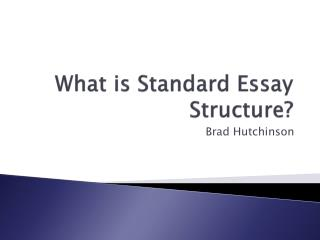 What is Standard Essay Structure