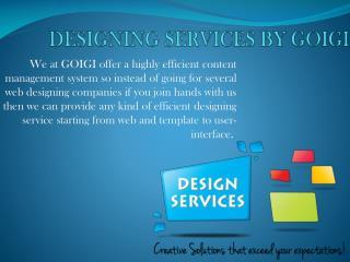 DESIGNING SERVICES By GOIGI