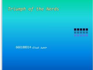 Triumph of the Nerds