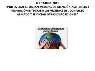 GENERALIDADES DE LA LEY 1448/11
