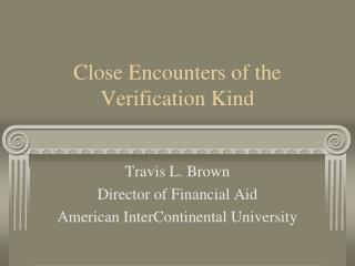 Close Encounters of the Verification Kind