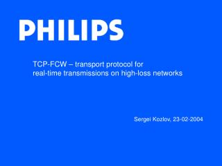 TCP-FCW – transport protocol for  real-time transmissions on high-loss networks