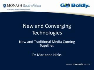 New and Converging Technologies