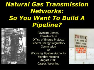 Natural Gas Transmission Networks: So You Want To Build A Pipeline?
