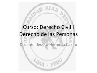 Curso: Derecho Civil I Derecho de las Personas