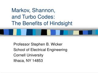 Markov, Shannon,  and Turbo Codes: The Benefits of Hindsight
