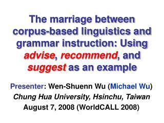 Presenter : Wen-Shuenn Wu ( Michael Wu ) Chung Hua University, Hsinchu, Taiwan