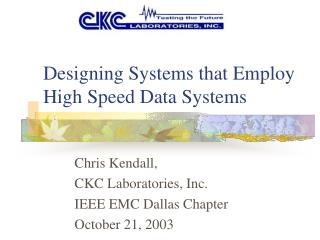 Designing Systems that Employ High Speed Data Systems