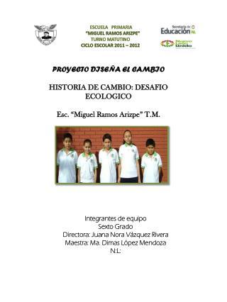 "ESCUELA   PRIMARIA     ""MIGUEL RAMOS ARIZPE"" TURNO  MATUTINO CICLO ESCOLAR 2011 – 2012"